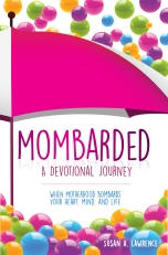 Mombarded: A Devotional Journey