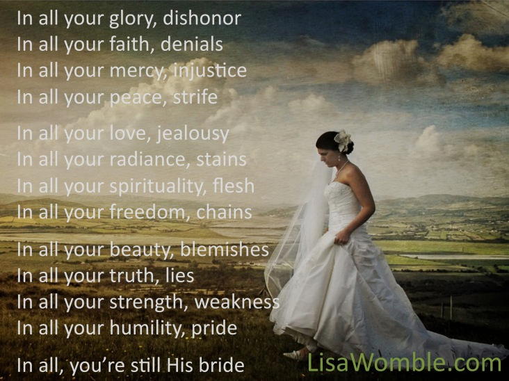 We can rejoice in the fact that our Bridegroom is a loving one, who not only asks us to prepare but promises to help make us ready!