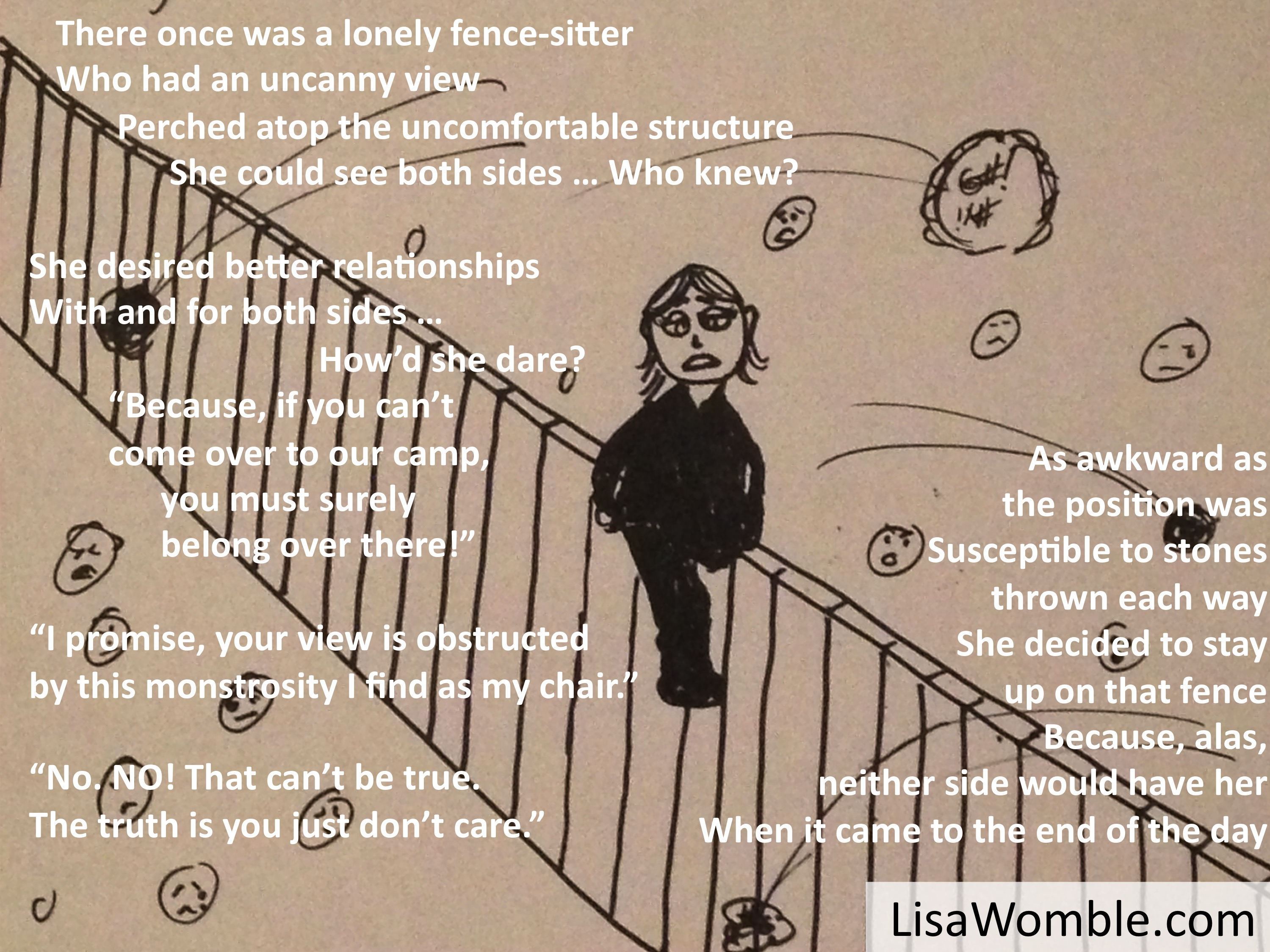 The Lonely Fence-Sitter